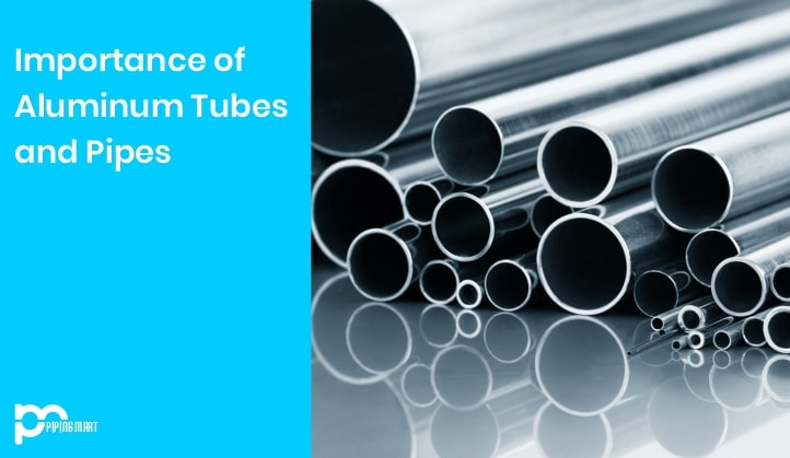 What is the Importance of Aluminum Tubes and Pipes - Pipingmart Blog