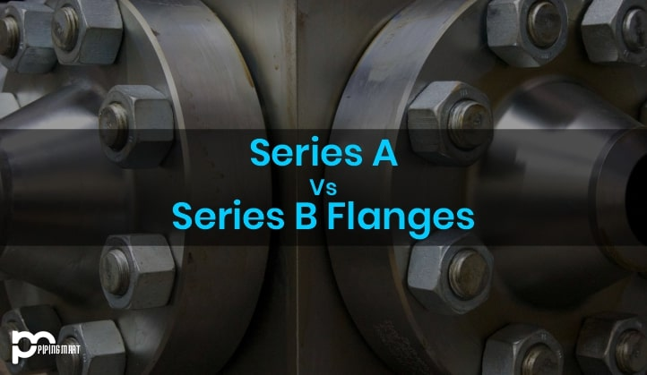 difference flanges a and b series