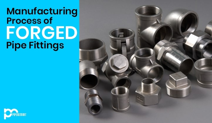 manufacturing of forged fittings